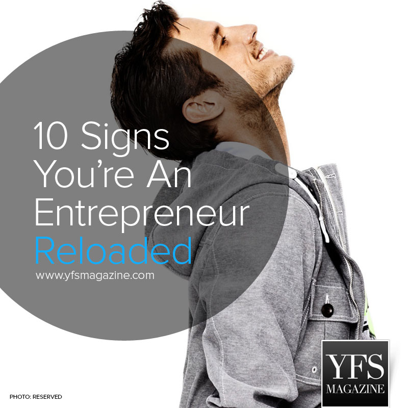 10-Signs-Youre-An-Entrepreneur-YFS-Magazine